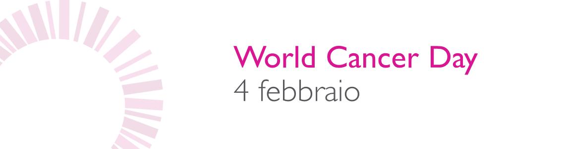 World Cancer Day Giornata Mondiale Contro il Cancro