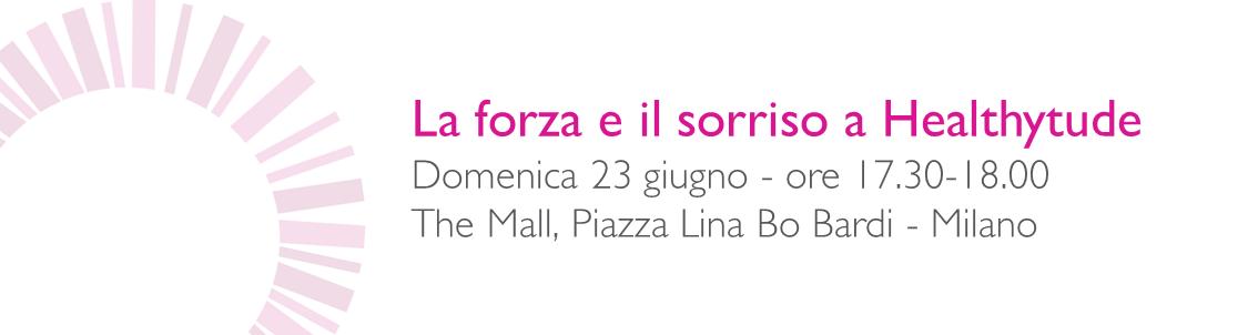 La forza e il sorriso parteciperà a Healthytude Milano domenica 23 giugno